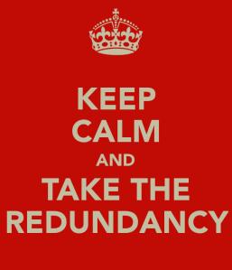 keep-calm-and-take-the-redundancy